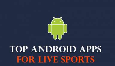 android apps for live sports streaming 384x220 - 10 Best Android apps for live sports 2018 | Live Sports Streaming Android