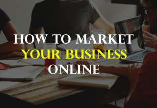 how to market your business online 320x220 - How to Market your Business Online in 2019