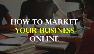 how to market your business online 384x220 - How to Market your Business Online in 2019