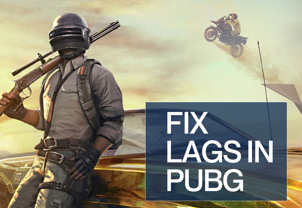 fix lags in pubg - Homepage